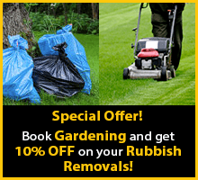 Special Offer! Book Gardening and get 10% OFF on your Rubbish Removal!